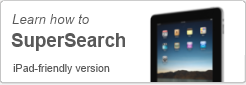Learn how to SuperSearch - iPad-friendly Version